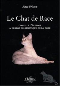 Le chat de race : Conseil d'élevage et abrégé de génétique de la robe