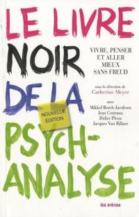 Le livre noir de la psychanalyse : Vivre, penser et aller mieux sans Freud