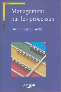 Management par les processus : Du concept à l'audit