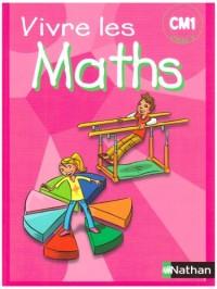 Vivre les Maths CM1 Fichier Eleve