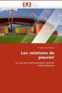 Les relations de pouvoir: Le cas des événementiels sportifs internationaux