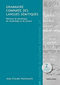 Grammaire Comparée des Langues Semitiques. Elements de Phonetique, de Morphologie et de Syntaxe