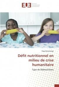 Défit nutritionnel en milieu de crise humanitaire: Type de Malnutritions
