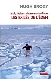 Inuit, indiens, chasseurs-cueilleurs : Les Exilés de l'Eden