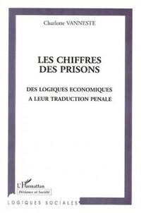 Les chiffres des prisons. des logiques economiquesa leur traducion pénale