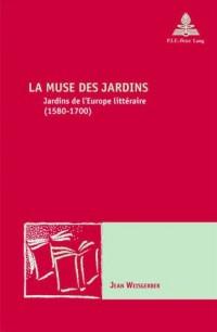 La Muse des jardin : Jardins de l'Europe littéraire (1580-1700)