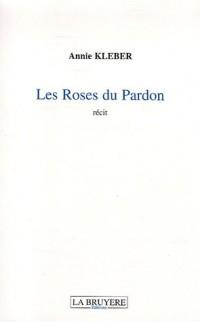 Les Roses du Pardon