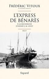 L'Express de Bénarès: A la recherche d'Henry J.-M. Levet