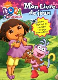 Dora l'exploratrice : Mon livre de jeux