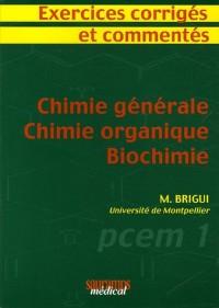 Chimie générale - Chimie organique - Biochimie : Exercices corrigés et commentés