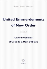 United Emmerdements Of New Order, précédé de United Problems Of coût de la main-d'oeuvre