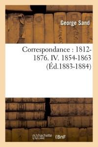 Correspondance IV  1854 1863 ed 1883 1884