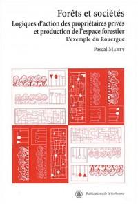 Forêts et sociétés : Logiques d'action des propriétaires privés et production de l'espace forestier : l'exemple du Rouergue