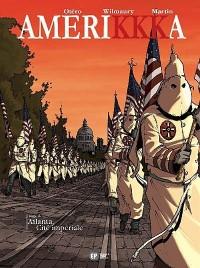 AmeriKKKa, Tome 6 : Atlanta, Cité impériale