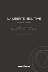 La Liberté négative: Usages et critiques