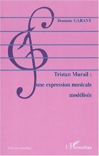 Tristan murail : une expression musicale modelisee