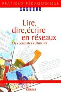 Lire, dire, écrire en réseaux : Des conduites culturelles