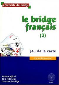 Le bridge français : Tome 3, Jeu de la carte