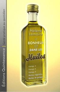 Le bonheur est dans les huiles
