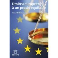 Droit(S) Europeen(S) a un Proces Equitable