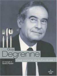 Guy Degrenne, c'est comme ça qu'il a réussi !