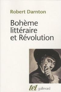Bohème littéraire et Révolution : Le monde des livres au XVIIIe siècle