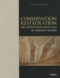 Conservation-restauration des peintures murales : De l'Antiquité à nos jours