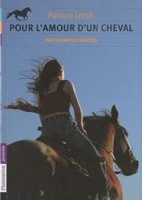 Pour l'amour d'un cheval, Tome 2 : Des vacances agitées