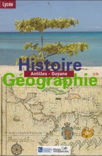 Histoire Geographie Antilles/Guyane Lycee