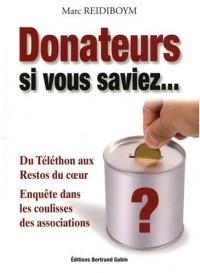 Donateurs, si vous saviez...
