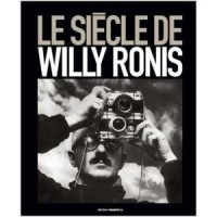 Le Siecle de Willy Ronis