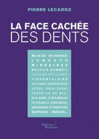 La Face Cachée des Dents