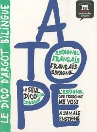 A tope! Dictionnaire bilingue impertinent - espagnol/français