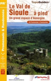 Le Val de Sioule à pied : 44 promenades & randonnées