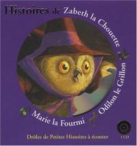 Histoires de Zabeth la Chouette, Odilon le Grillon, Marie la Fourmi (1CD audio)