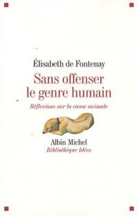 Sans offenser le genre humain : Réflexions sur la cause animale