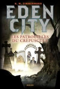 Eden City, Tome 2 : Les patrouilles du crépuscule