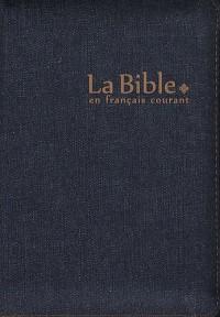 La Bible en français courant : Edition avec les livres deutérocanoniques, reliure semi-rigide, jean, glissière