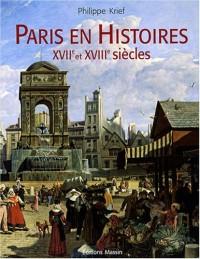 Paris en Histoires XVIIe et XVIIIe siècles
