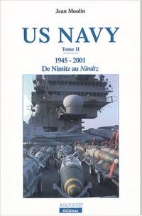 US Navy : Tome 2, 1945-2001, de Nimitz au Nimitz
