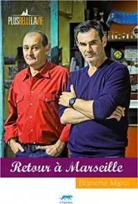 Plus belle la vie : Retour à Marseille