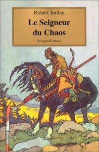 La Roue du temps, tome 11 : Seigneur du Chaos