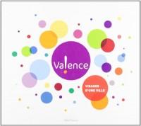 Valence, Visages d'une Ville