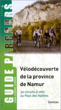 Vélodécouverte de la province de Namur : 30 circuits à vélo au pays des Vallées