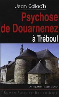Psychose de Douarnenez à Treboul