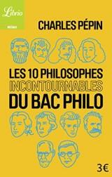 Les Dix Philosophes incontournables du bac philo [Poche]