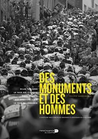 Des monuments et des hommes : L'histoire des cinq plus grandes classiques du cyclisme