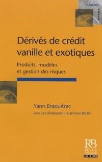 Dérivés de crédit vanille et exotiques : Produits, modèles et gestion des risques