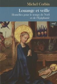 Louange et veille : Homélies pour le temps de Noël et de l'Epiphanie