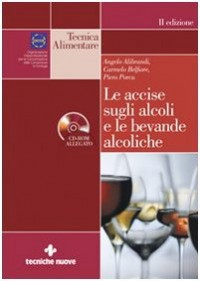 Le accise sugli alcoli e le bevande alcoliche. Con CD-ROM